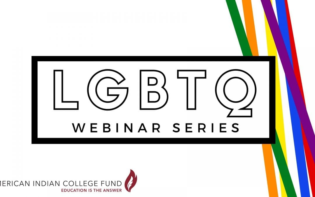 College Fund Launches LGBTQ Awareness Initiative with Webinar Series
