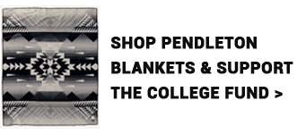 Shop Pendleton Blankets and Support The College Fund