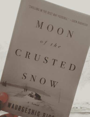 April 2021 Book Club Selection: Moon of the Crusted Snow by Waubgeshig Rice