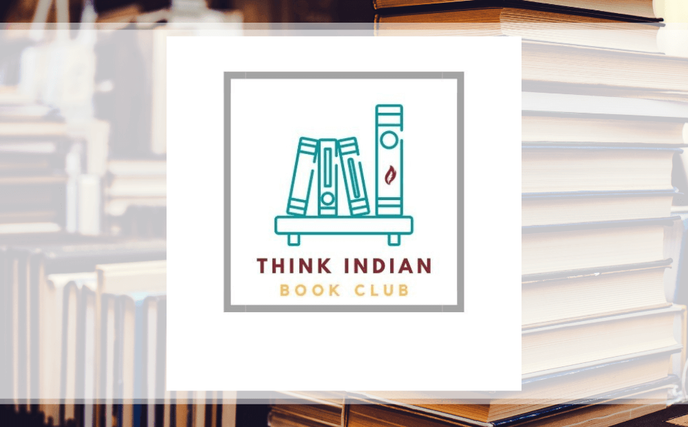 Read the Think Indian Book Club Past Selections!
