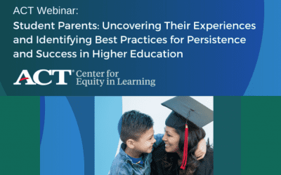 Student Parents: Uncovering Their Experiences and Identifying Best Practices for Persistence and Successin Higher Education