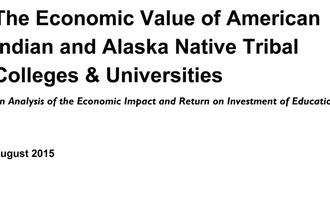 Cover of The Economic Value of American Indian and Alaska Native Tribal Colleges & Universities
